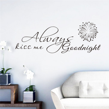 "Muursticker ""Always kiss me goodnight"""