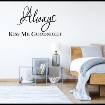 """Muursticker met de tekst """"Always kiss me goodnight"""""""